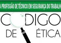CÓDIGO DE ÉTICA DOS TÉCNICOS DE SEGURANÇA NO TRABALHO